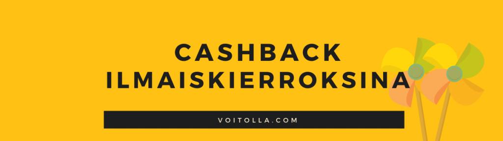 Cashback Ilmaiskierroksina
