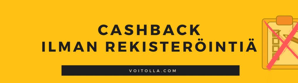 Cashback Bonukset Ilman Rekisteröimistä
