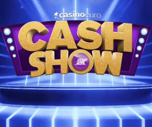 CasinoEuro Cash Show