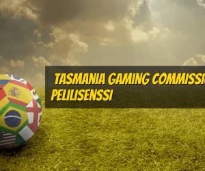 Tasmania Gaming Commission Pelilisenssi